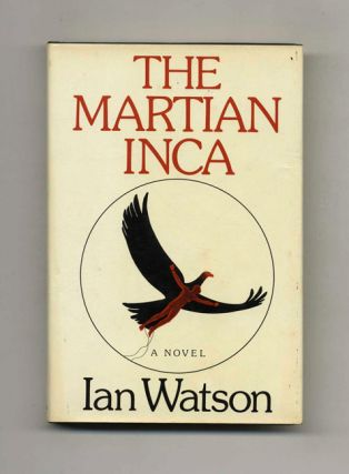 The Martian Inca -1st US Edition/1st Printing. Ian Watson
