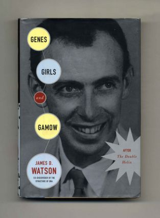 Genes, Girls And Gamow: After The Double Helix - 1st US Edition/1st Printing. James D. Watson