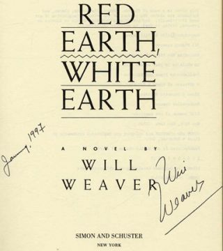 Red Earth, White Earth Uncorrected Proof. Will Weaver.