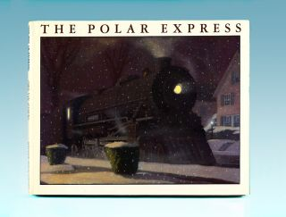 The Polar Express - 1st Edition/1st Printing. Chris Van Allsburg, Writer and