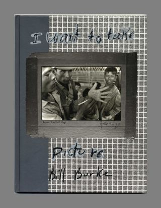 I Want To Take Picture - 1st Edition/1st Printing. Bill Burke