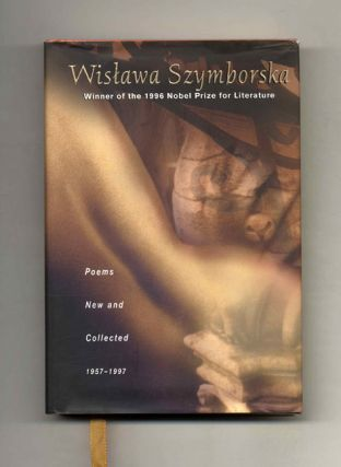 Poems New & Collected 1957-97 - 1st US Edition/1st Printing. Wislawa Szymborska, Stanislaw...