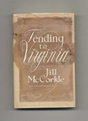 Tending To Virginia - 1st Edition/1st Printing. Jill McCorkle