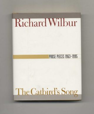 The Catbird's Song; Prose Pieces 1963 - 1995 - 1st Edition/1st Printing