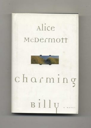 Charming Billy 1st US Edition/1st Printing. Alice McDermott