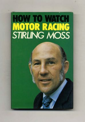 How to Watch Motor Racing - 1st Edition/1st Printing
