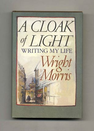 A Cloak Of Light: Writing My Life - 1st Edition/1st Printing
