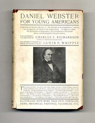 Daniel Webster For Young Americans. Daniel Webster, Charles F. Richardson, Edwin P. Whipple