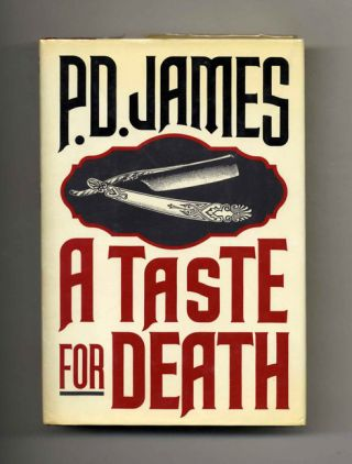 A Taste For Death - 1st Edition/1st Printing. P. D. James