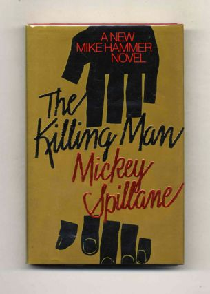 The Killing Man - 1st Trade Edition/1st Printing. Mickey Spillane