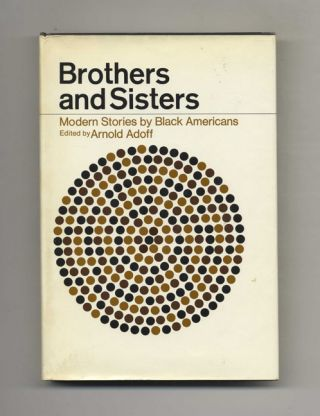 Brothers And Sisters; Modern Stories By Black Americans - 1st Edition/1st Printing
