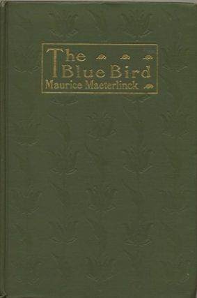 The Blue Bird; A Fairy Play In Six Acts