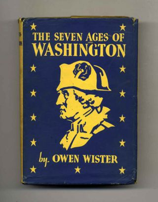 The Seven Ages Of Washington. Owen Wister