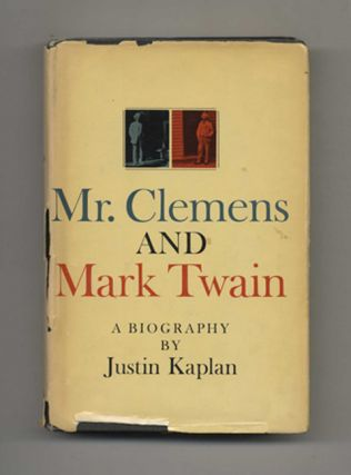 Mr. Clemens And Mark Twain. Justin Kaplan