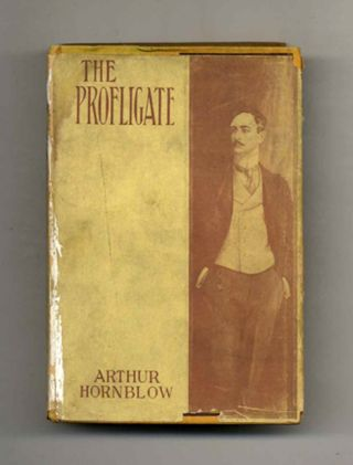 The Profligate; A Novel. Arthur Hornblow