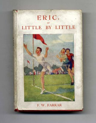 Eric Or Little By Little; A Tale Of Roslyn School. Frederic W. Farrar