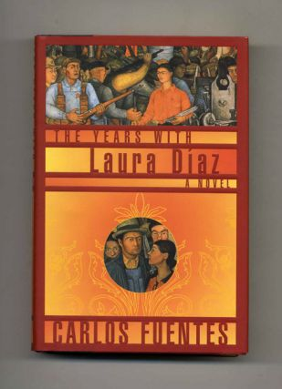 The Years With Laura Díaz - 1st US Edition/1st Printing. Carlos Fuentes