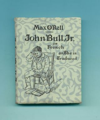 John Bull, Junior; Or French As She Is Traduced - 1st Edition