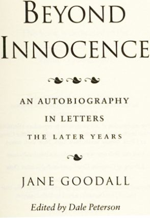 Beyond Innocence; An Autobiography In Letters; The Later Years - 1st Edition/1st Printing