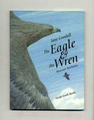 The Eagle And The Wren - 1st Edition/1st Printing. Jane Goodall.