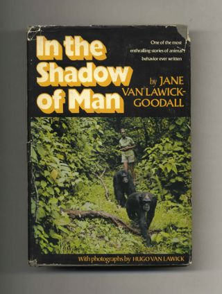 In The Shadow Of Man - 1st Edition/1st Printing. Jane Van Lawick-Goodall.