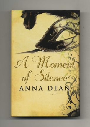 A Moment of Silence - 1st UK Edition/1st Impression. Anna Dean