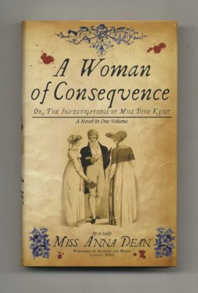 A Woman of Consequence - 1st UK Edition/1st Impression. Anna Dean