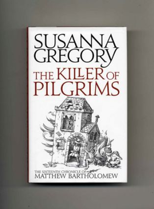 The Killer of Pilgrims: The Sixteenth Chronicle of Matthew Bartholomew - 1st Edition/1st Impression