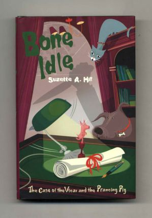 Bone Idle: The Case of the Vicar and the Prancing Pig - 1st Edition/1st Impression