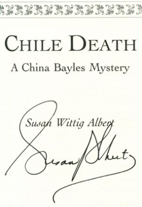 Chile Death - 1st Edition/1st Printing. Susan Wittig Albert
