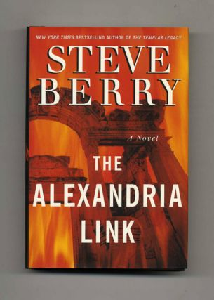 The Alexandria Link: A Novel - 1st Edition/1st Printing. Steve Berry