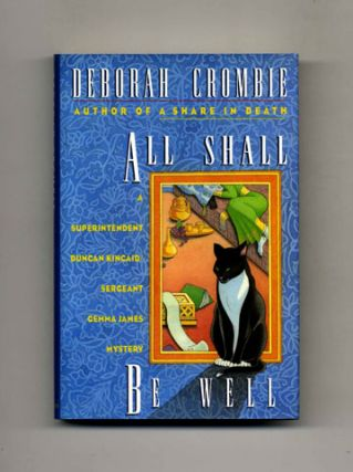 All Shall Be Well -1st Edition/1st Printing. Deborah Crombie