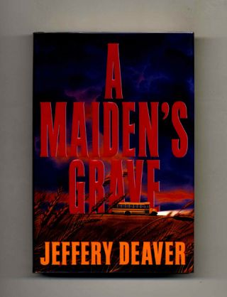 A Maiden's Grave - 1st Edition/1st Printing. Jeffery Deaver