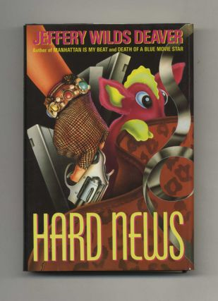 Hard News - 1st Edition/1st Printing. Jeffrey Wilds Deaver