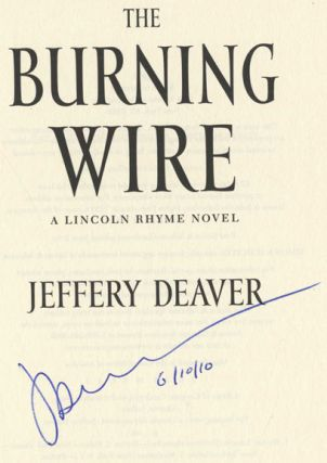 The Burning Wire: A Lincoln Rhyme Novel - 1st Edition/1st Printing