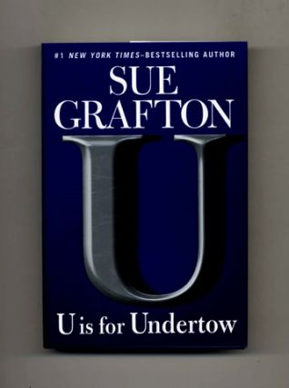 U is for Undertow -1st Edition/1st Printing. Sue Grafton