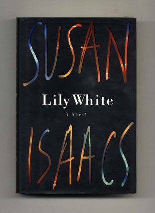 Lily White: A Novel - 1st Edition/1st Printing