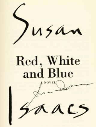 Red, White and Blue: A Novel - 1st Edition/1st Printing