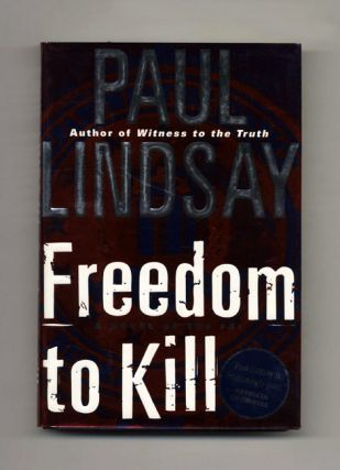 Freedom To Kill: A Novel of the FBI - 1st Edition/1st Printing