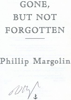 Gone, but Not Forgotten - 1st Edition/1st Printing