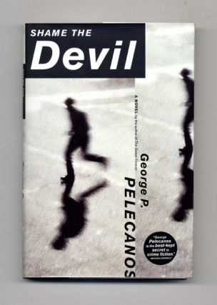 Shame the Devil: A Novel - 1st Edition/1st Printing