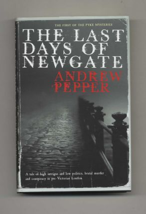 The Last Days of Newgate - 1st Edition/1st Impression