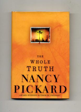 The Whole Truth - 1st Edition/1st Printing. Nancy Pickard