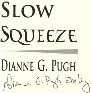 Slow Squeeze -1st Edition/1st Printing