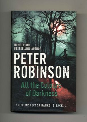 All the Colours of Darkness - 1st Edition/1st Impression. Peter Robinson