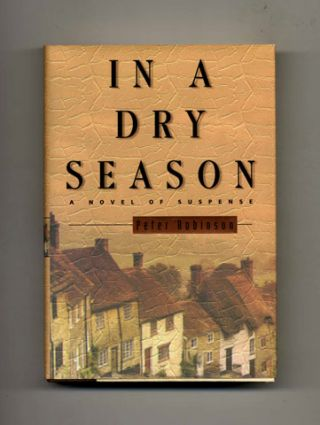 In a Dry Season - 1st Edition/1st Printing. Peter Robinson