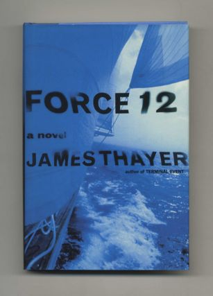 Force 12: A Novel - 1st Edition/1st Printing