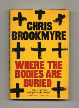 Where the Bodies Are Buried - 1st Edition/1st Impression. Chris Brookmyre