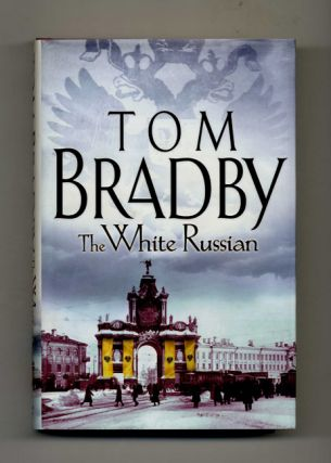 The White Russian - 1st Edition/1st Impression. Tom Bradby