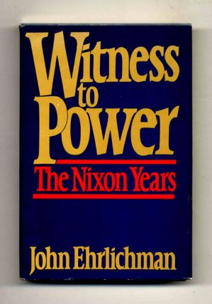 Witness to Power: The Nixon Years -1st Edition/1st Printing